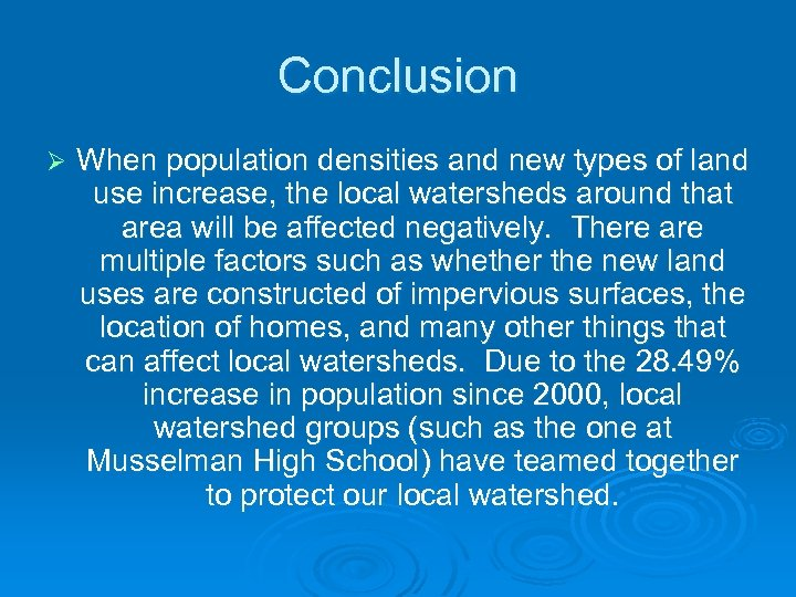 Conclusion Ø When population densities and new types of land use increase, the local