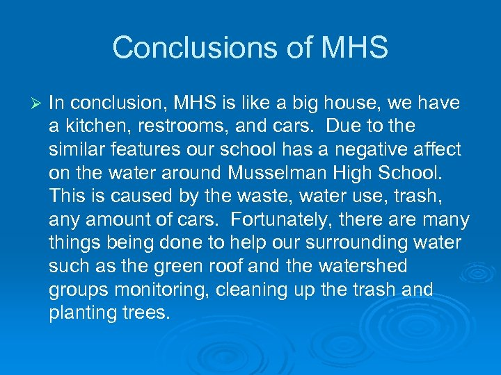 Conclusions of MHS Ø In conclusion, MHS is like a big house, we have