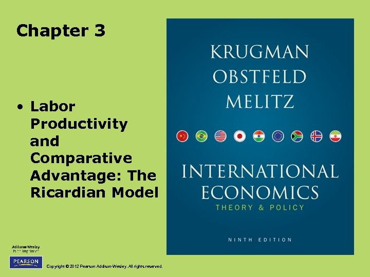 Chapter 3 • Labor Productivity and Comparative Advantage: The Ricardian Model Copyright © 2012