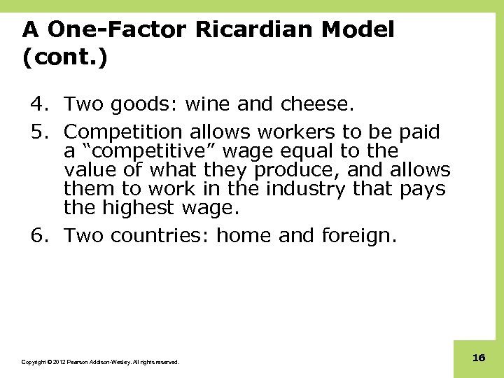 A One-Factor Ricardian Model (cont. ) 4. Two goods: wine and cheese. 5. Competition