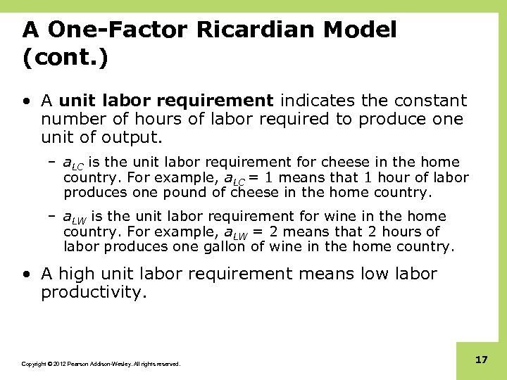 A One-Factor Ricardian Model (cont. ) • A unit labor requirement indicates the constant