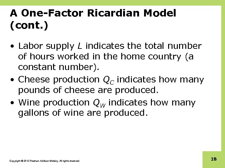 A One-Factor Ricardian Model (cont. ) • Labor supply L indicates the total number