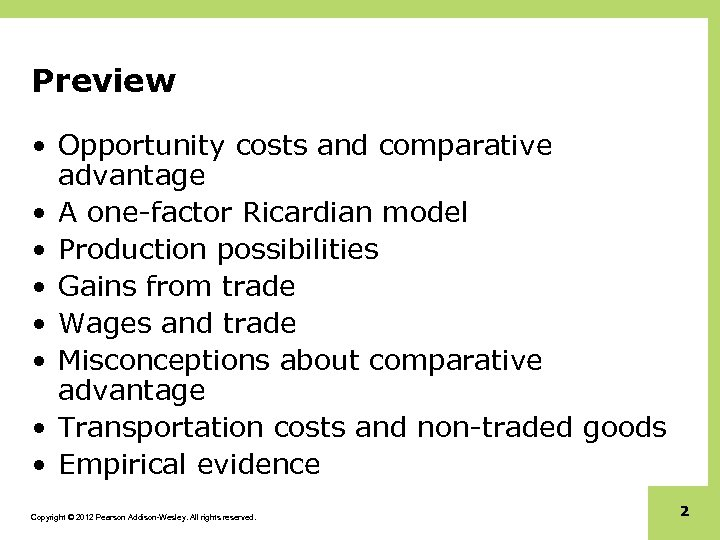 Preview • Opportunity costs and comparative advantage • A one-factor Ricardian model • Production