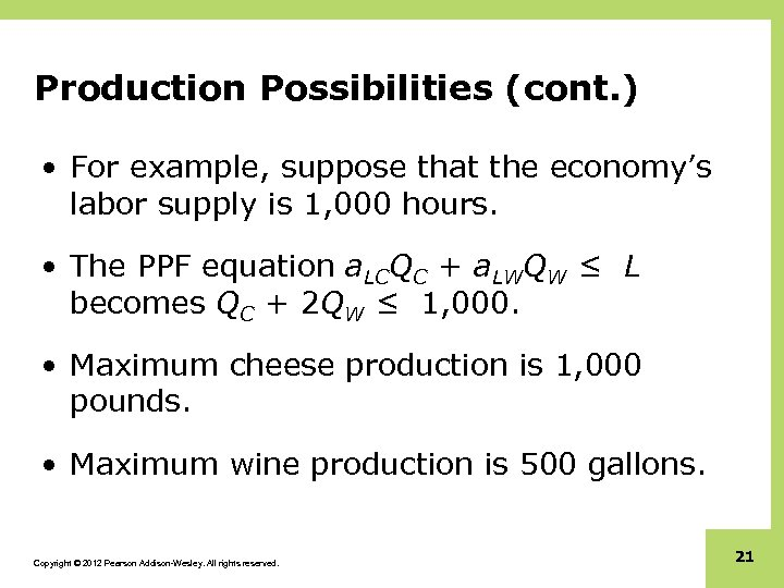 Production Possibilities (cont. ) • For example, suppose that the economy's labor supply is