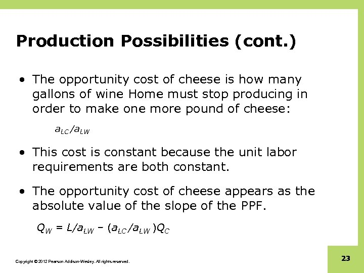 Production Possibilities (cont. ) • The opportunity cost of cheese is how many gallons
