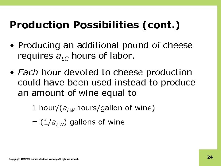 Production Possibilities (cont. ) • Producing an additional pound of cheese requires a. LC