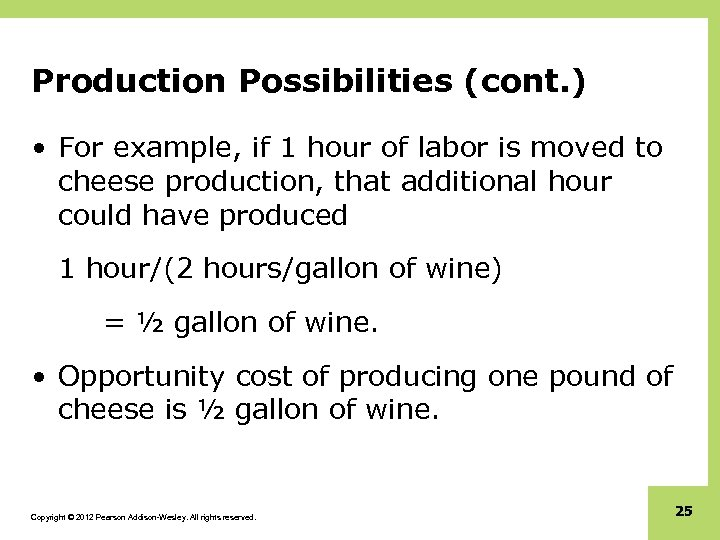 Production Possibilities (cont. ) • For example, if 1 hour of labor is moved