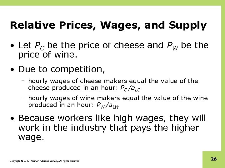 Relative Prices, Wages, and Supply • Let PC be the price of cheese and