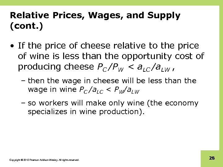 Relative Prices, Wages, and Supply (cont. ) • If the price of cheese relative