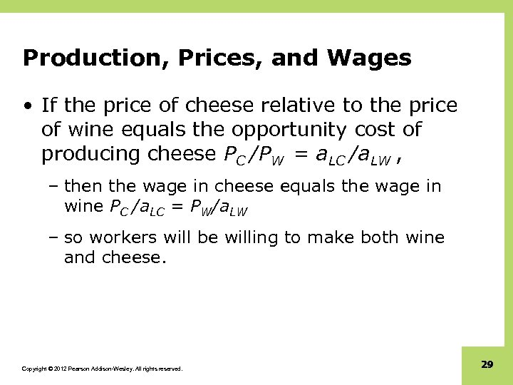 Production, Prices, and Wages • If the price of cheese relative to the price
