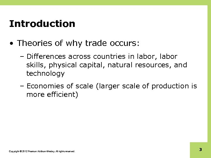 Introduction • Theories of why trade occurs: – Differences across countries in labor, labor