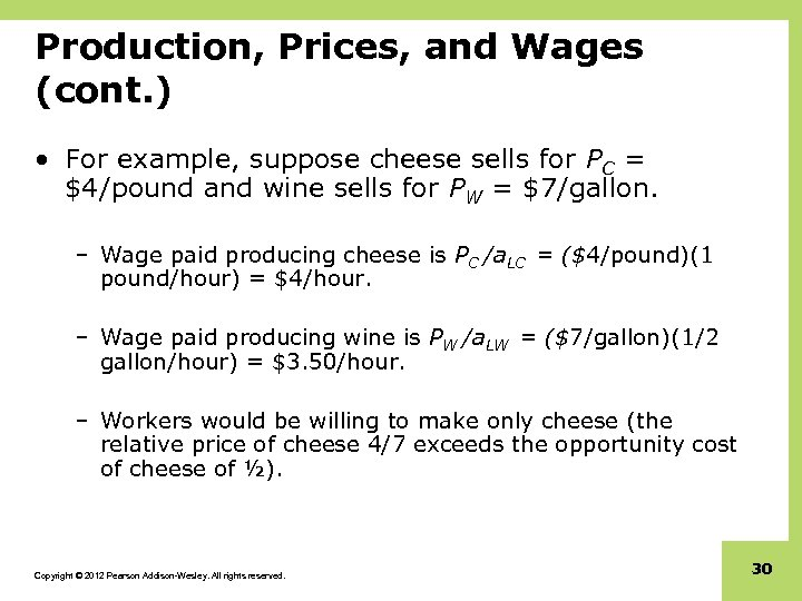 Production, Prices, and Wages (cont. ) • For example, suppose cheese sells for PC