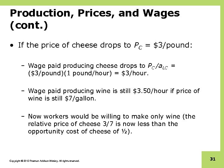 Production, Prices, and Wages (cont. ) • If the price of cheese drops to