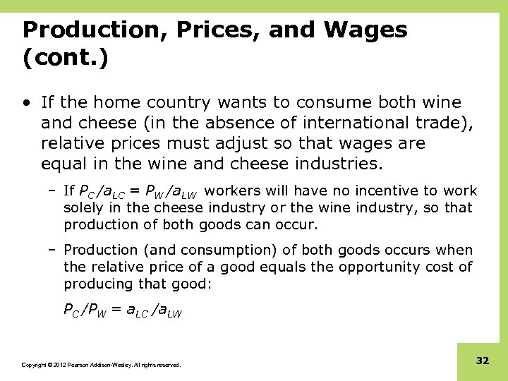 Production, Prices, and Wages (cont. ) • If the home country wants to consume