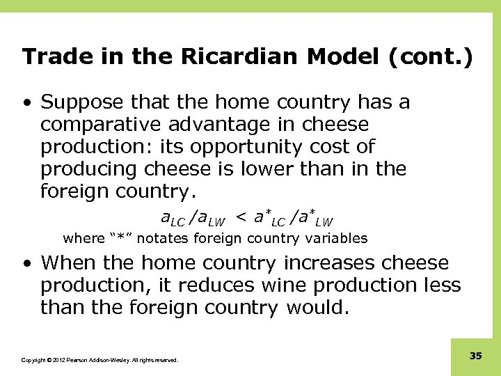 Trade in the Ricardian Model (cont. ) • Suppose that the home country has