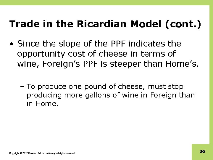 Trade in the Ricardian Model (cont. ) • Since the slope of the PPF