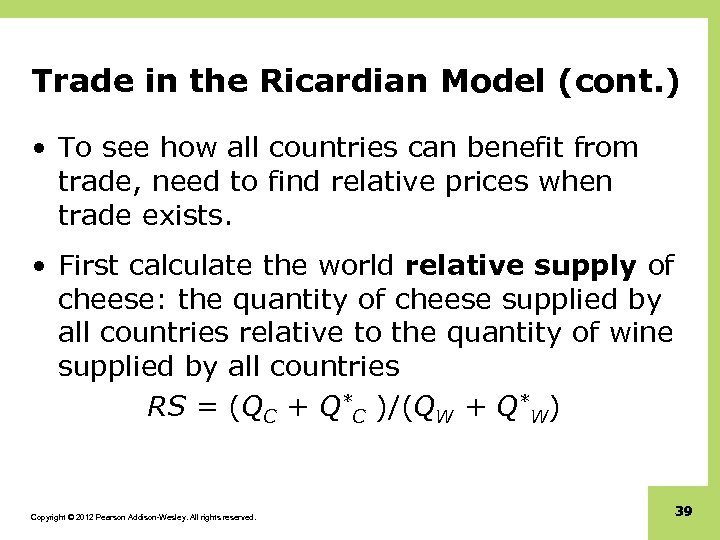 Trade in the Ricardian Model (cont. ) • To see how all countries can