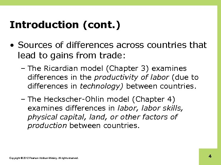 Introduction (cont. ) • Sources of differences across countries that lead to gains from