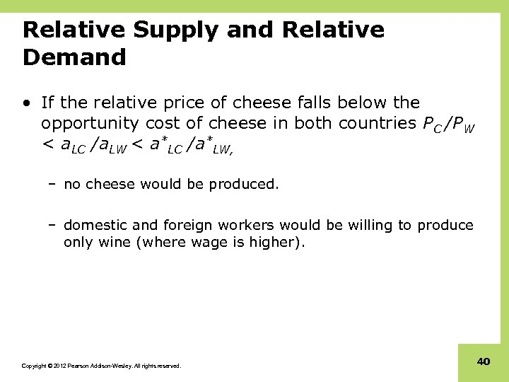 Relative Supply and Relative Demand • If the relative price of cheese falls below