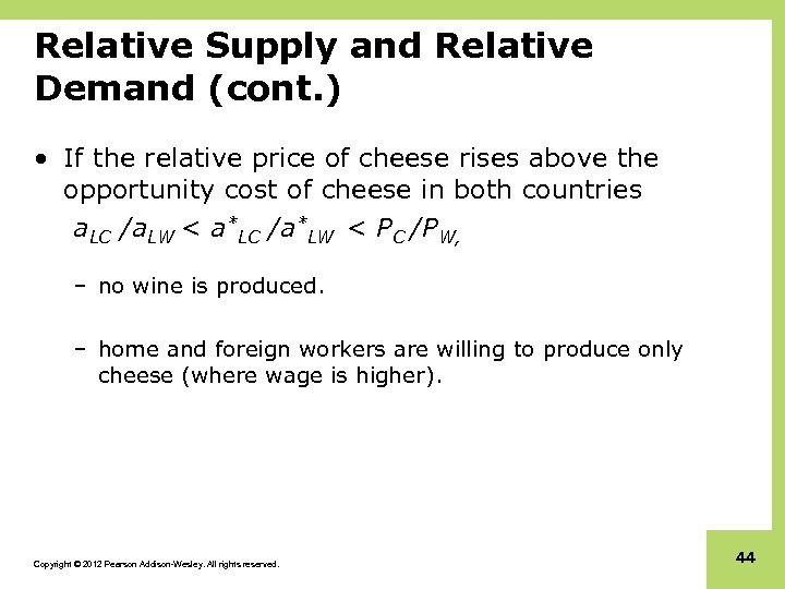 Relative Supply and Relative Demand (cont. ) • If the relative price of cheese