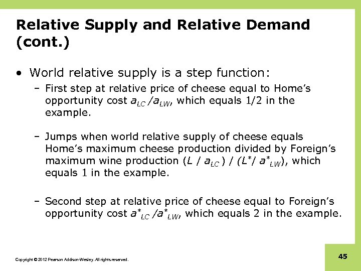Relative Supply and Relative Demand (cont. ) • World relative supply is a step