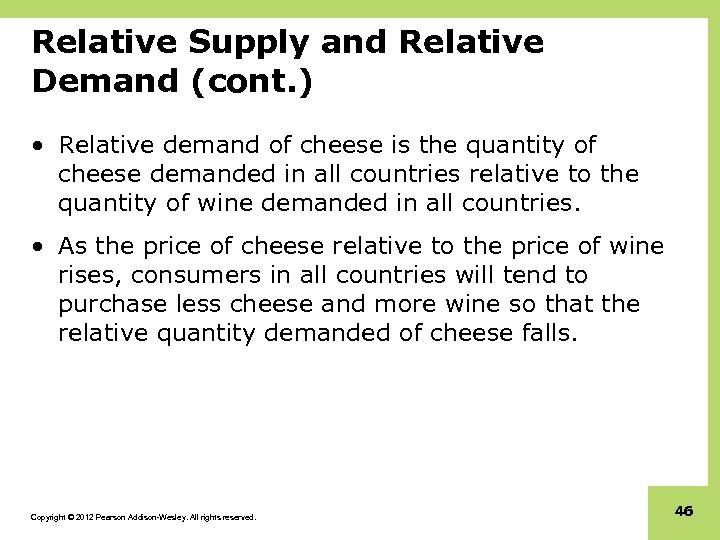Relative Supply and Relative Demand (cont. ) • Relative demand of cheese is the
