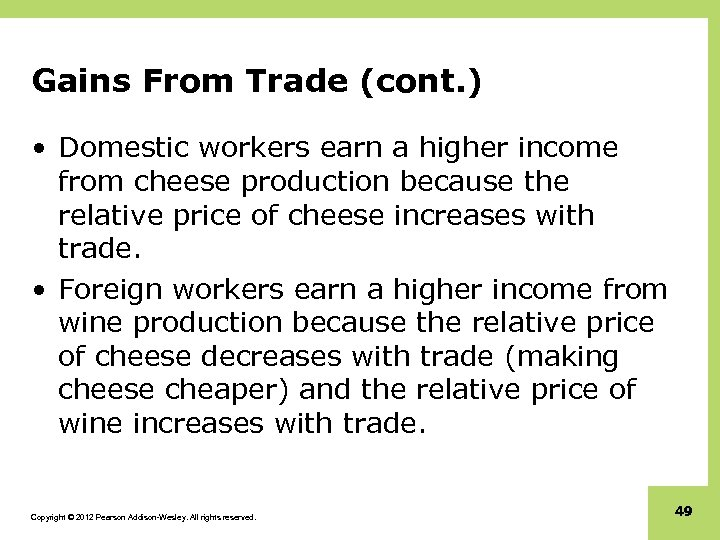 Gains From Trade (cont. ) • Domestic workers earn a higher income from cheese