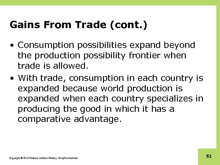Gains From Trade (cont. ) • Consumption possibilities expand beyond the production possibility frontier