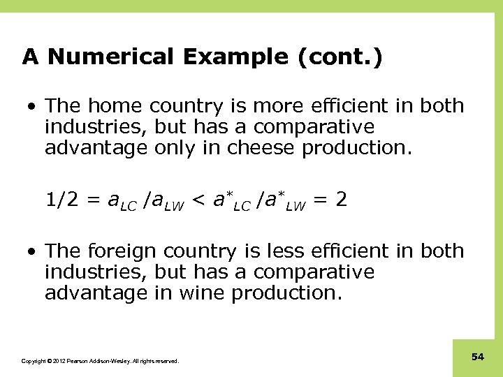 A Numerical Example (cont. ) • The home country is more efficient in both