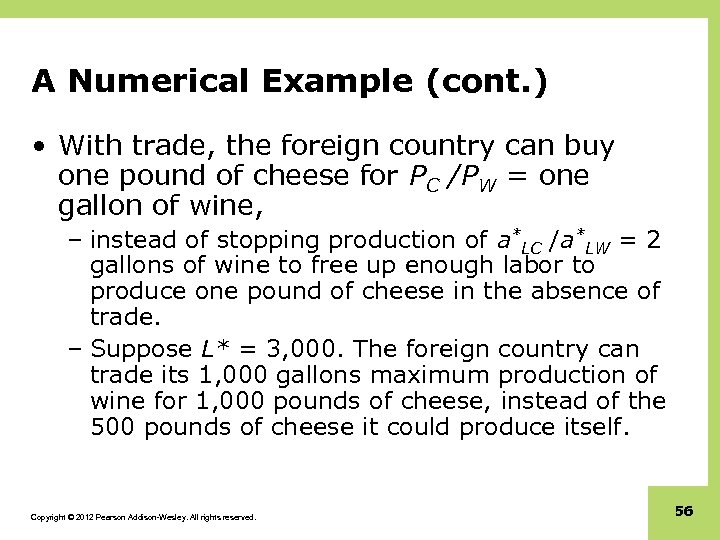 A Numerical Example (cont. ) • With trade, the foreign country can buy one