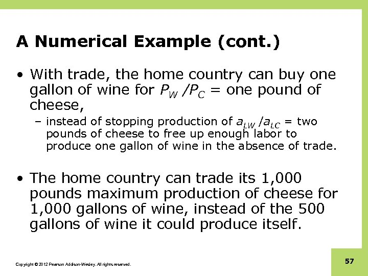 A Numerical Example (cont. ) • With trade, the home country can buy one