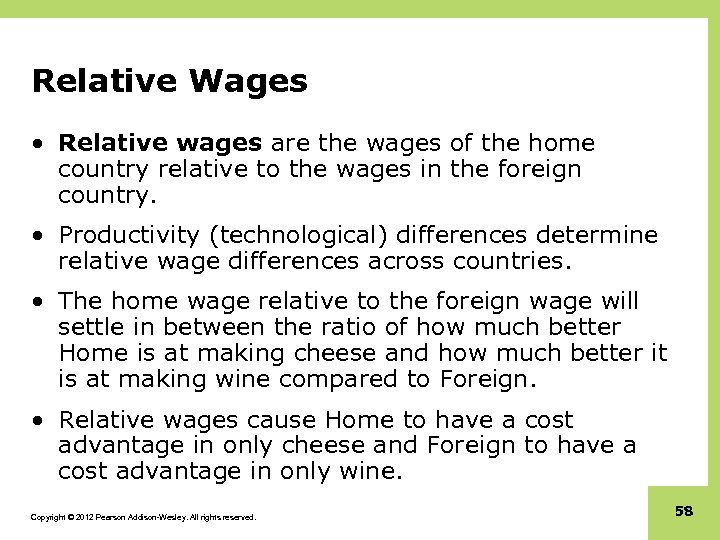 Relative Wages • Relative wages are the wages of the home country relative to