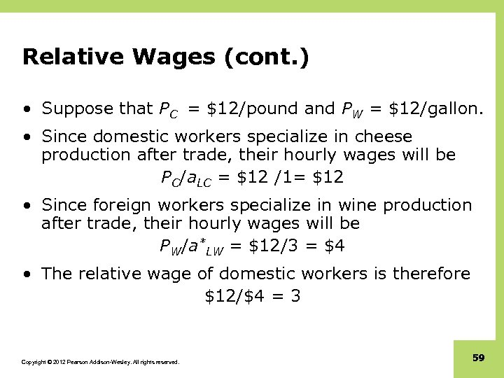 Relative Wages (cont. ) • Suppose that PC = $12/pound and PW = $12/gallon.