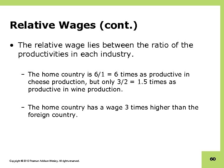 Relative Wages (cont. ) • The relative wage lies between the ratio of the