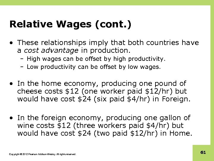 Relative Wages (cont. ) • These relationships imply that both countries have a cost