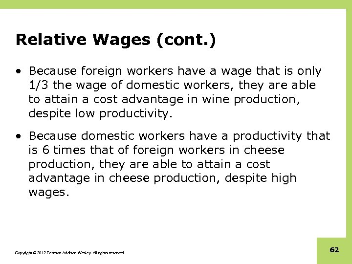 Relative Wages (cont. ) • Because foreign workers have a wage that is only