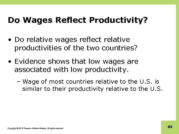 Do Wages Reflect Productivity? • Do relative wages reflect relative productivities of the two