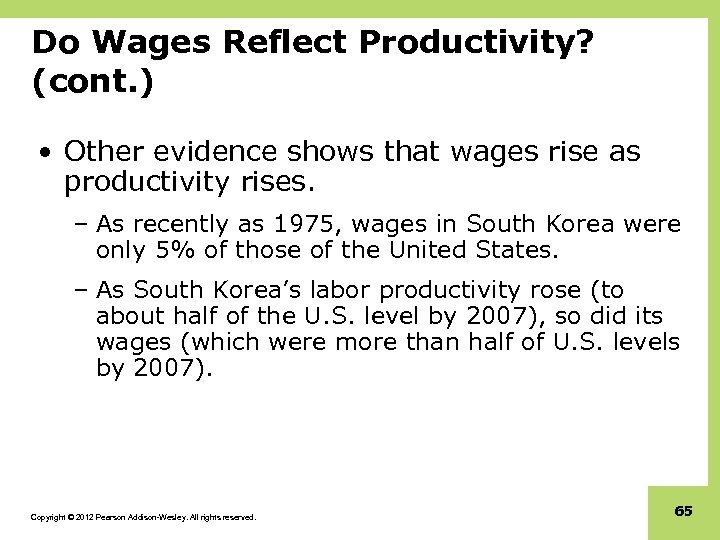 Do Wages Reflect Productivity? (cont. ) • Other evidence shows that wages rise as