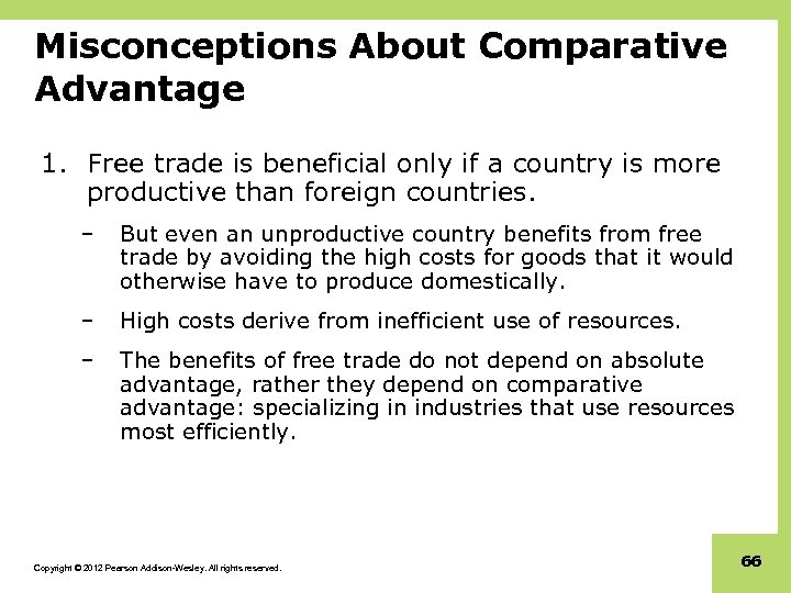 Misconceptions About Comparative Advantage 1. Free trade is beneficial only if a country is