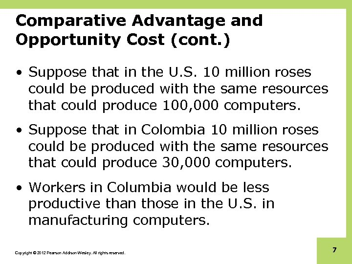 Comparative Advantage and Opportunity Cost (cont. ) • Suppose that in the U. S.