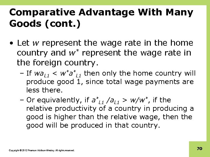 Comparative Advantage With Many Goods (cont. ) • Let w represent the wage rate