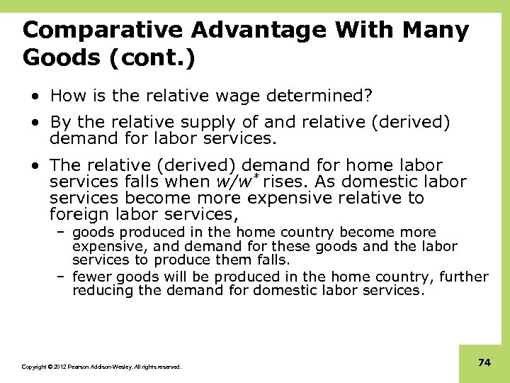 Comparative Advantage With Many Goods (cont. ) • How is the relative wage determined?
