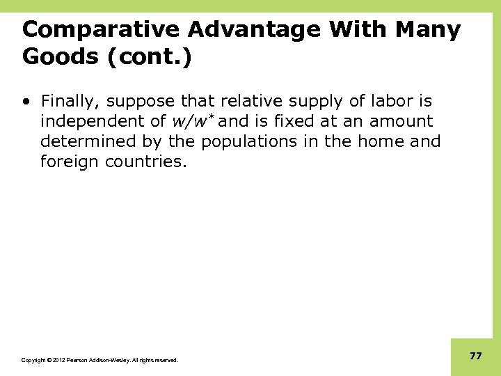 Comparative Advantage With Many Goods (cont. ) • Finally, suppose that relative supply of