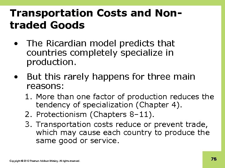 Transportation Costs and Nontraded Goods • The Ricardian model predicts that countries completely specialize