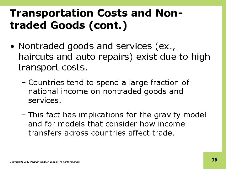 Transportation Costs and Nontraded Goods (cont. ) • Nontraded goods and services (ex. ,