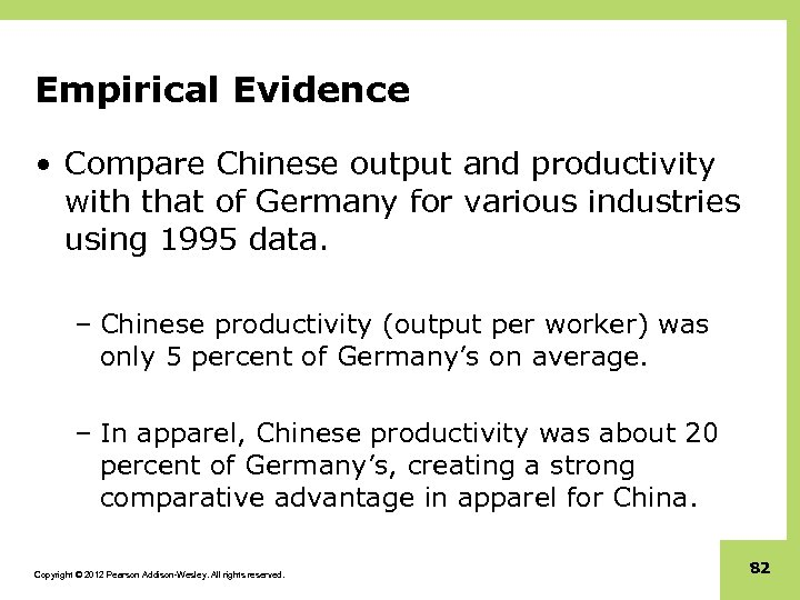 Empirical Evidence • Compare Chinese output and productivity with that of Germany for various
