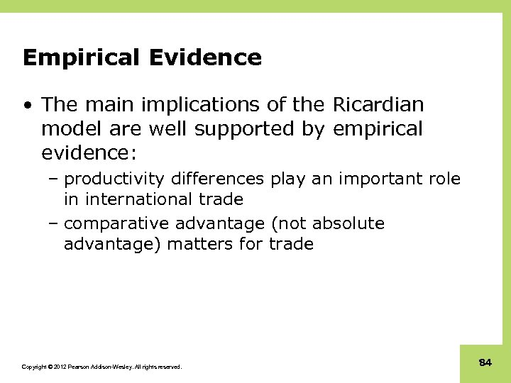 Empirical Evidence • The main implications of the Ricardian model are well supported by