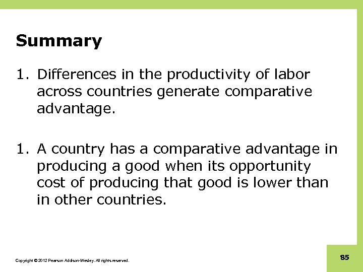 Summary 1. Differences in the productivity of labor across countries generate comparative advantage. 1.