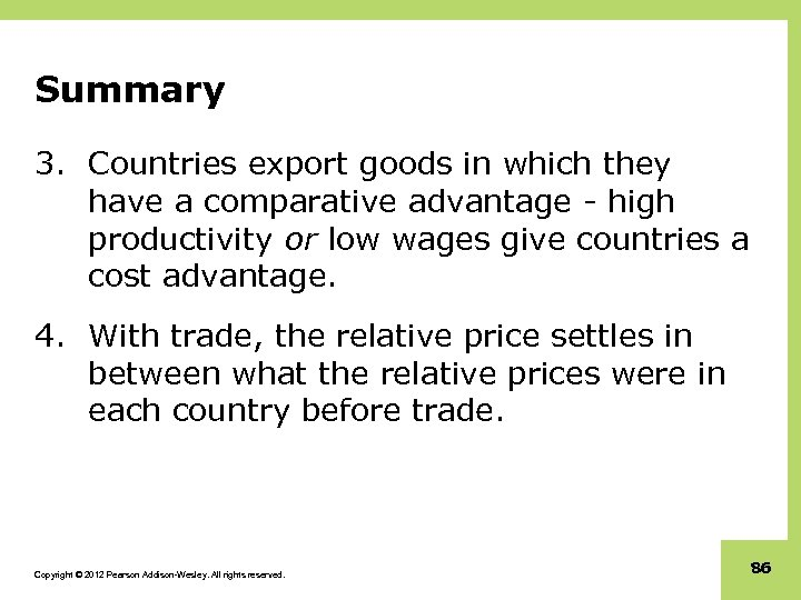 Summary 3. Countries export goods in which they have a comparative advantage - high