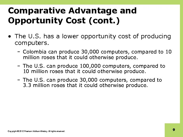 Comparative Advantage and Opportunity Cost (cont. ) • The U. S. has a lower